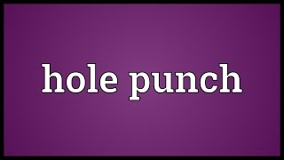 Hole punch Meaning