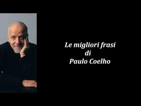Frasi Celebri Di Paulo Coelho