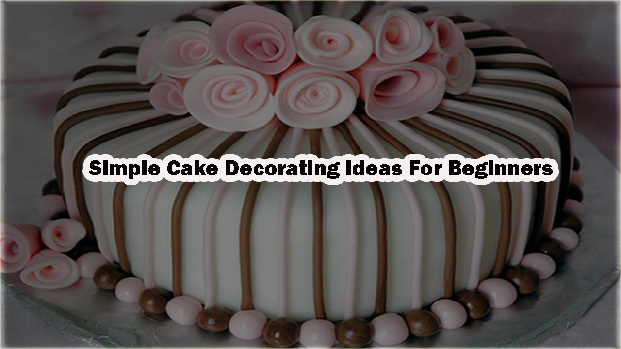 Simple Cake Decorating Ideas Beginners