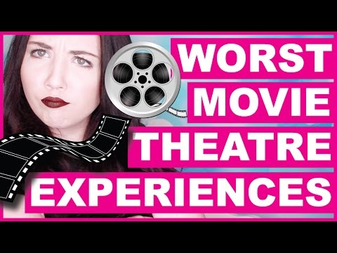 My WORST Movie Theatre Experiences