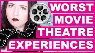 My WORST Movie Theatre Experiences