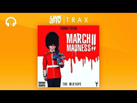 Youngs Teflon - March Madness (Full Mixtape) |  Link Up TV TRAX