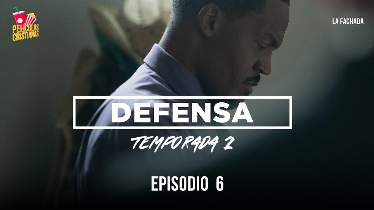Serie Cristiana   Defensa 2: E6 La Fachada