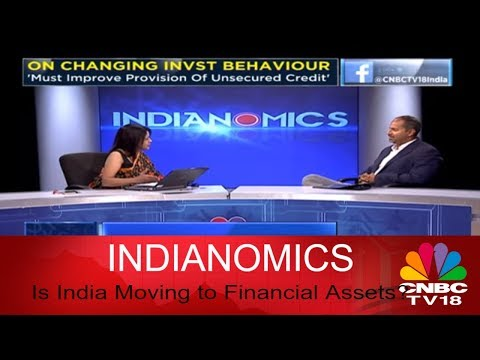 Indianomics | Is India Moving to Financial Assets? | Tarun Ramadorai Interview | Part 1| CNBC TV18