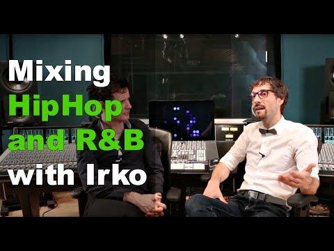 Mixing HipHop & R&B with Mixing Engineer Irko - Warren Huart: Produce Like A Pro