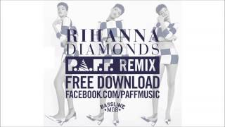 Rihanna   Diamonds P A F F  Remix FREE DOWNLOAD
