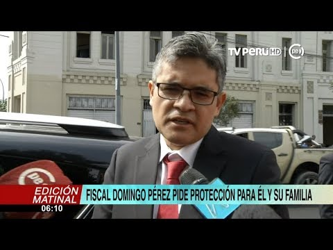 Fiscal José Domingo Pérez pide protección para él y su familia