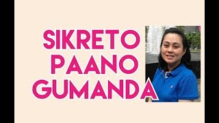 Sikreto Para Gumanda - Tips ni Doc Liza Ong #40