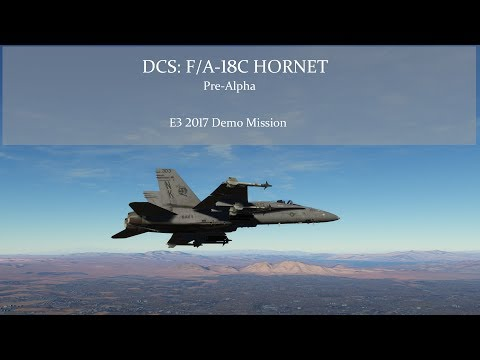 DCS: F/A-18C Hornet Pre-Alpha - E3 2017 Demo Mission