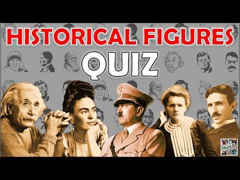 """How Much Do You Know About """"HISTORICAL FIGURES""""? Test/Trivia/Quiz"""