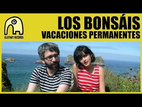 LOS BONSÁIS - Vacaciones Permanentes [Official]