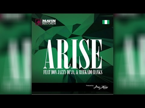Arise Ft. Don Jazzy, Di'Ja and  Reekado Banks