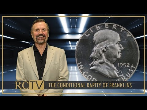The Conditional Rarity Of Franklin Half Dollars