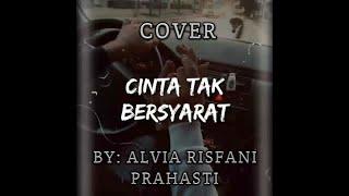 Lirik lagu CINTA TAK BERSYARAT | by ALVIA RISFANI PRAHASTI