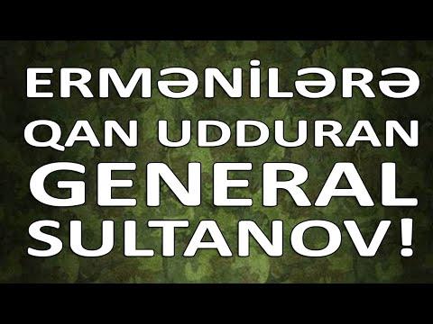 Ermənilərə qan udduran general SULTANOV! Mütləq İZLƏ!