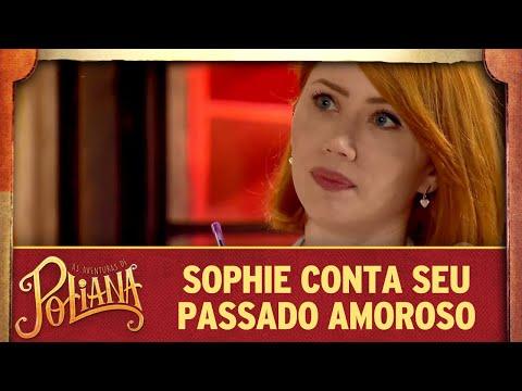 Sophie conta seu passado amoroso | As Aventuras de Poliana