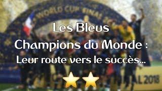 Les Bleus Champions du Monde : la route du succès