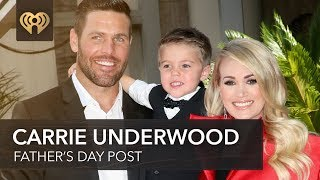 Carrie Underwood Shares Sweet Father's Day Post | Fast Facts
