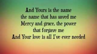 Big Daddy Weave - The Only Name (Yours Will Be) - (with lyrics) (2012) YouTube Videos