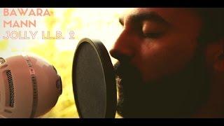 Download Hindi Video Songs - Bawara Mann (Jolly LL.B 2) -Jubin Nautiyal & Neeti Mohan | Rohan Solanki Cover