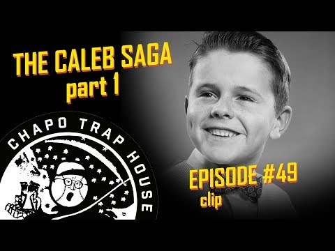 The Caleb Saga, Part 1 | Chapo Trap House | Episode 49 Mp3