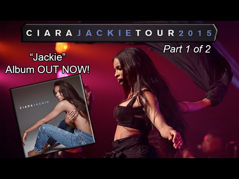 Ciara - Jackie FULL Tour 2015 [ALBUM OUT NOW!] (Part 1 of 2)