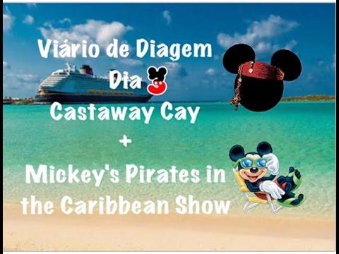 Viário de Diagem - Disney Dream - Dia 3 - Castaway Cay + Mickey's Pirates in the Caribbean Show