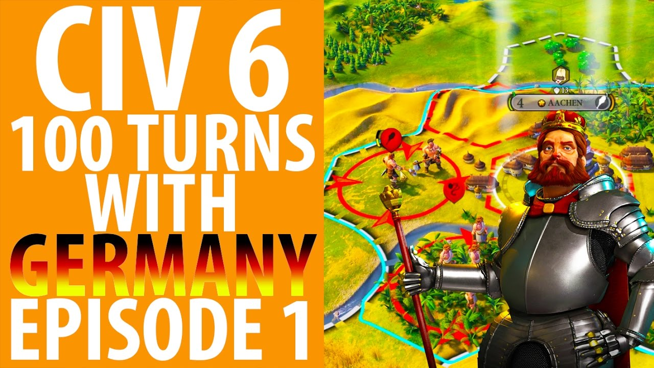 Civ 6: 100 turns with Germany   Domination Victory: ep1