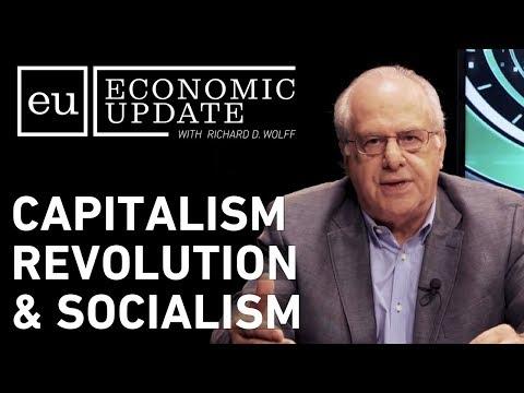 Economic Update: Capitalism, Revolution & Socialism