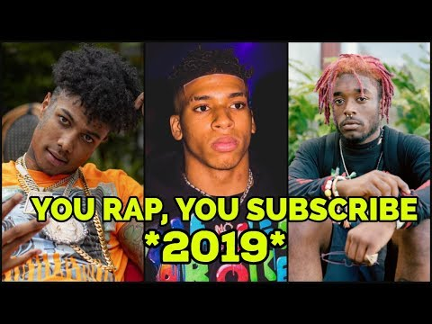 YOU RAP, YOU SUBSCRIBE 2019!🔥( Lil Uzi Vert, YNW Melly, NLE Choppa, DaBaby & More)