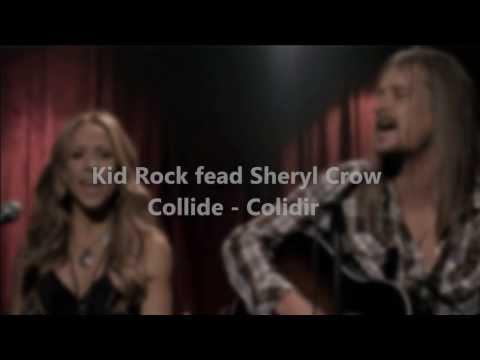 Collide Kid Rock ft Sheryl Crow Legendado