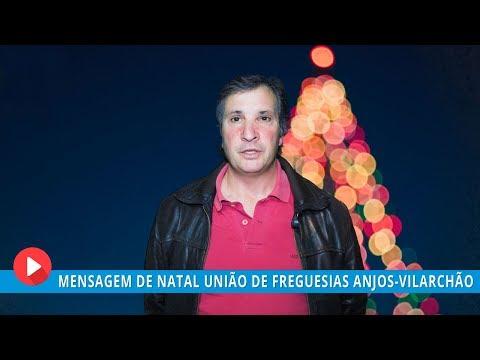 Mensagem de Natal do Presidente da União de Freguesias Anjos-Vilarchão