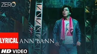 Ann Bann (Full Video Song) | Zero (2018)