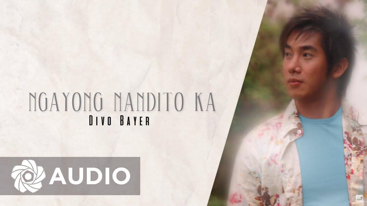 Download Divo Bayer - Ngayong Nandito Ka (Audio) 🎵 | A Better Me