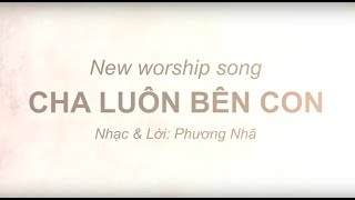 CHA LUÔN BÊN CON (Lyrics Video - Full Version)