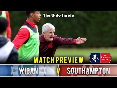 MATCH PREVIEW: Wigan Athletic vs Southampton (FA Cup Quarter Final) | The Ugly Inside
