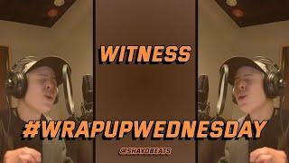 WITNESS | #WRAPUPWEDNESDAY | SHAYD