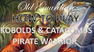 How to play Pirate Warrior (Hearthstone Kobolds and Catacombs deck guide)