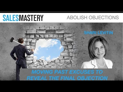 Moving Past Excuses to Reveal the Final Objection - Shari Levitin
