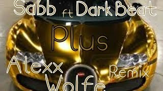 Sabb ft Dark Beat - Plus (Alexx Wolfe Remix)