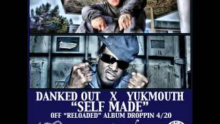 "NEW SLAP!! ""SELF MADE"" DANKED OUT featuring YUKMOUTH"