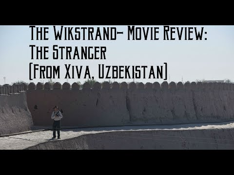 The Wikstrand- Movie Review: The Stranger (Central Asian Edition)