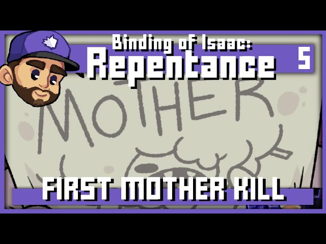 FIRST MOTHER KILL   The binding of Isaac: Repentance   Episode 5