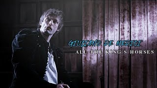 Giuliano De Medici | All The King's Horses |