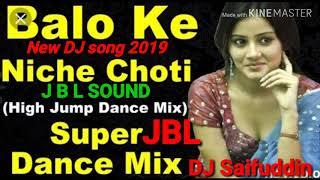 Gambar cover Balo Ke Niche Choti  DJ JBL SOUND New DJ song 2019 mix DJ Saifuddin