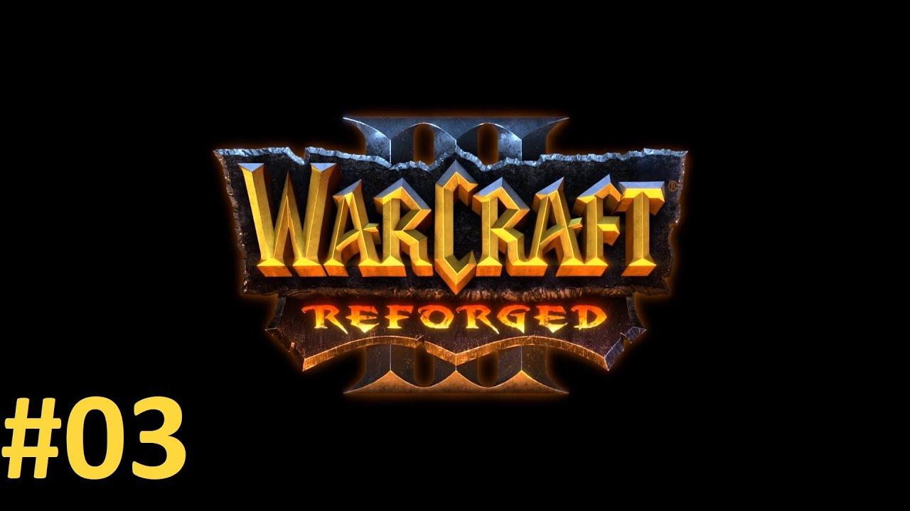 Прохождение Warcraft III Reforged (2020, ремастер) #03
