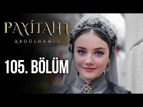 Payitaht Abdülhamid 105. Bölüm