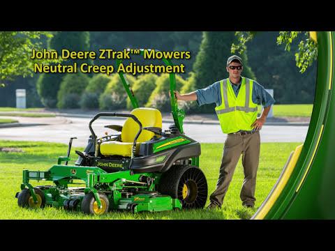 John Deere ZTrak™ Mowers Neutral Creep Adjustment