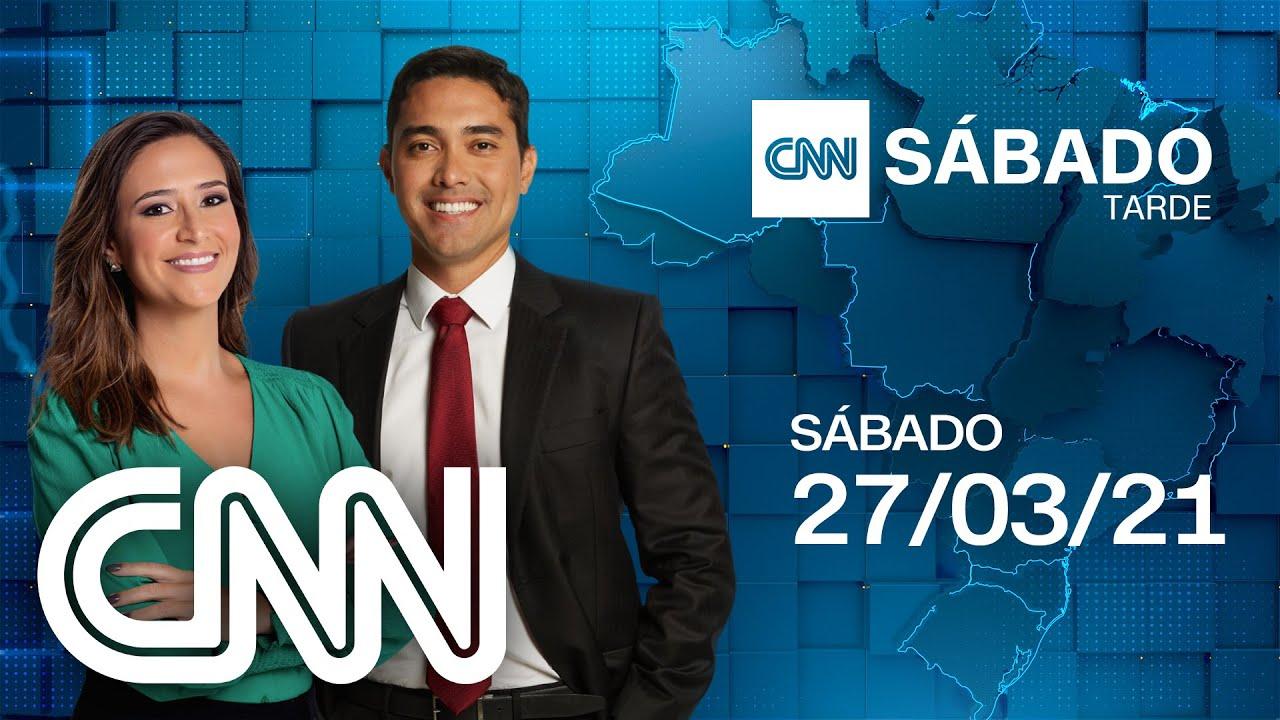AO VIVO: CNN SÁBADO TARDE - 27/03/2021