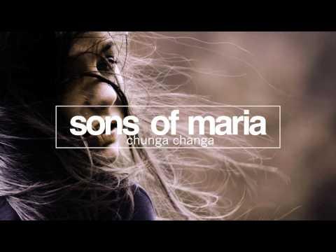 Sons Of Maria - Chunga Changa (Original Mix) [No Definition]